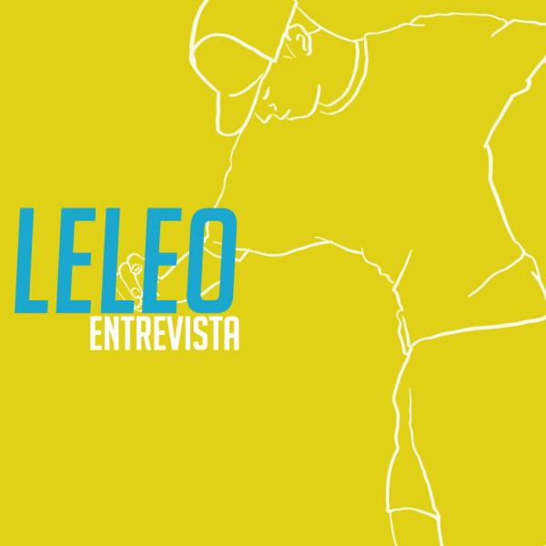 Leleo - entrevista