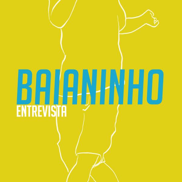 Baianinho - entrevista