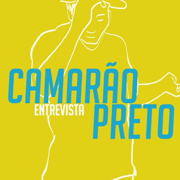 Camarão Preto - entrevista