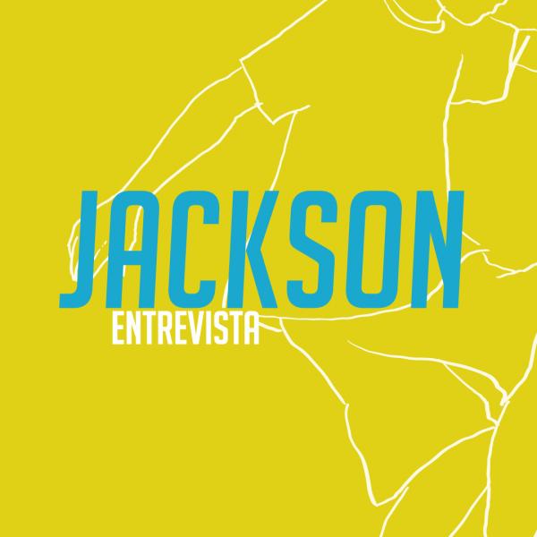 Jackson - entrevista