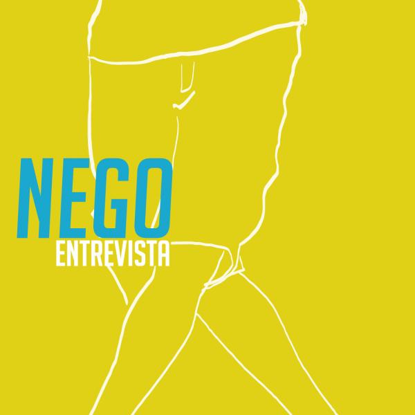 Nego - entrevista