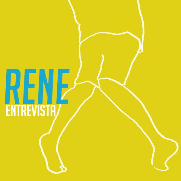 Rene - entrevista